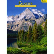Glacier - The Story Behind the Scenery