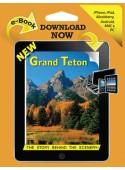 Grand Teton - The Story Behind the Scenery  eBook