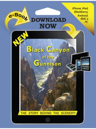Black Canyon of Gunnison - The Story Behind the Scenery eBook