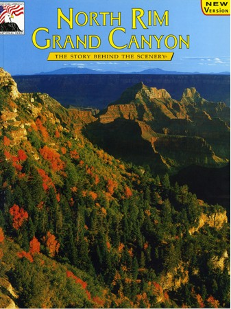 Grand Canyon North Rim - The Story Behind the Scenery