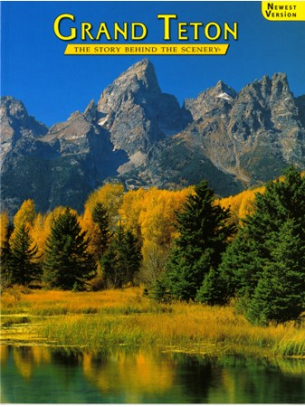 Grand Teton - The Story Behind the Scenery