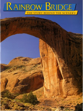Rainbow Bridge - The Story Behind the Scenery