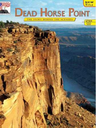 Dead Horse Point - The Story Behind the Scenery