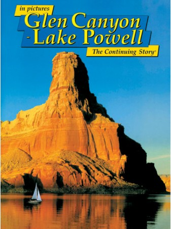 Glen Canyon - Lake Powell - In Pictures - The Continuing Story