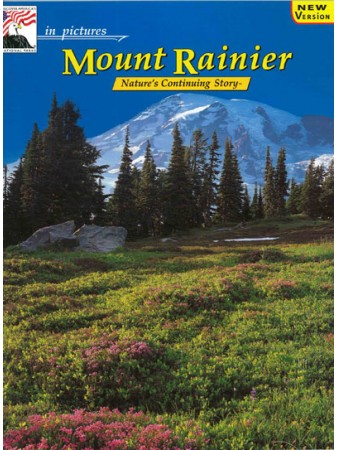 Mount Rainier - In Pictures - Nature's Continuing Story