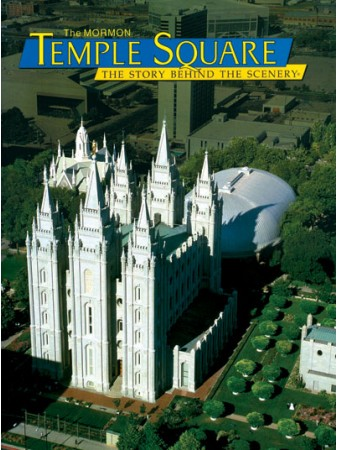 The Mormon Temple Square - The Story Behind the Scenery